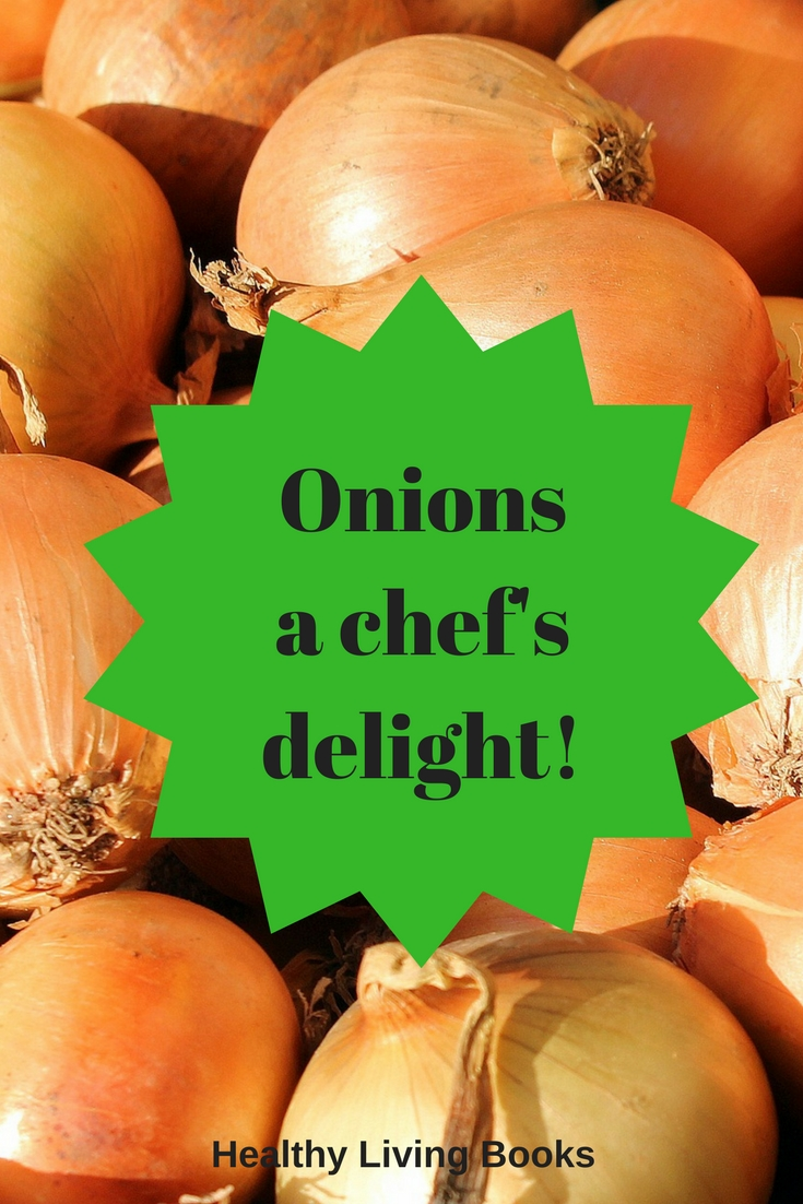 Onionsa chef'sdelight!