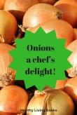Onionsa chef'sdelight!