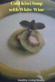 Cold Kiwi Soupwith White Wine