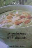 Avocado Soupwith Almonds